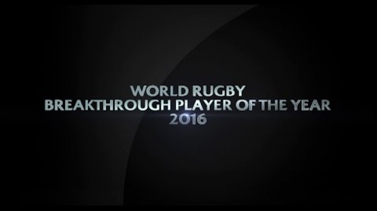 Breakthrough Player of the Year | World Rugby Award Nominees 2016