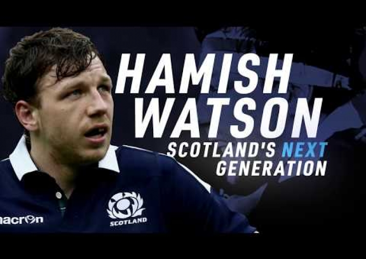 Hamish Watson | Scotland's Next Generation